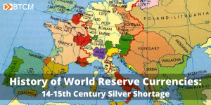 History of World Reserve Currencies: The 14-15th Century Silver Shortage